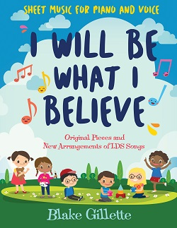 I Will Be What I Believe Sheet Music with CD