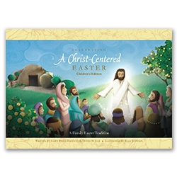 Celebrating a Christ-Centered Easter (Childrens Edition)