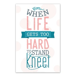 When Life Gets Too Hard to Stand Poster - Pink Printable when life gets too hard to stand kneel, when life gets too hard to stand kneel poster, if life gets too hard to stand kneel printable,