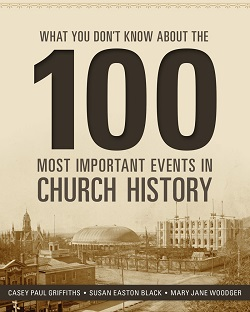 What You Don%27t Know About the 100 Most Important Events in Church History