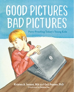 Good Pictures, Bad Pictures: Porn-Proofing Todays Young Kids