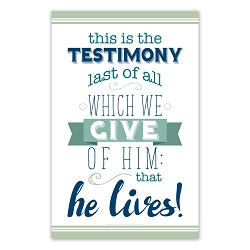 This is the Testimony Last of All Poster - Printable this is the testimony last of all poster, this is the testimony last of all printable, lds posters, lds printables, lds easter printables