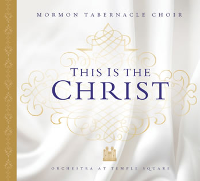 Mormon Tabernacle Choir: This is the Christ CD