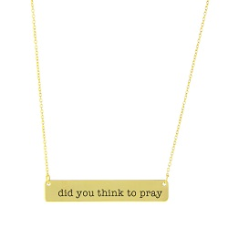 Did You Think To Pray Bar Necklace bar necklace, text bar necklace, gold bar necklace, engraved necklace, did you think to pray, did you think to pray?, did you think to pray necklace