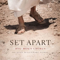 BYU Mens Chorus: Set Apart CD