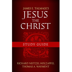 Jesus the Christ Study Guide