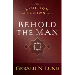 The Kingdom and the Crown Vol. 3: Behold the Man