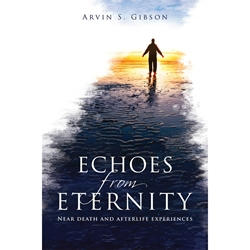 Echoes from Eternity - eBook near-death experiences, echoes from eternity ebook