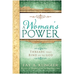 A Womans Power - eBook womans power, threads that bind us to god, fay a. klinger, fay klinger