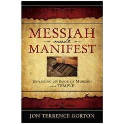 Messiah Made Manifest - eBook messiah made manifest, messiah made manifest ebook, jon terrence gorton