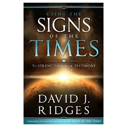 Using the Signs of the Times to Strengthen Your Testimony - eBook signs of the times, testimony, strengthen testimony, david j ridges,