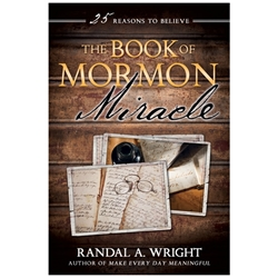 The Book of Mormon Miracle: 25 Reasons to Believe - eBook believing, proof, book of mormon miracle