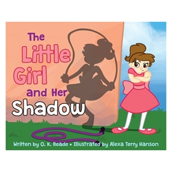 The Little Girl and Her Shadow - eBook little girl, shadow, little girl and her shadow, o.k. rade, alexa hanson