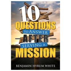10 Questions to Answer after Serving a Mission - eBook mission book, missionary book, missionary possible, returned missionary, returning missionary