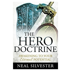 The Hero Doctrine: Awakening to Your Eternal Potential