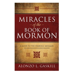 Miracles of the Book of Mormon - eBook book of mormon, alonzo gaskill, symbolic messages