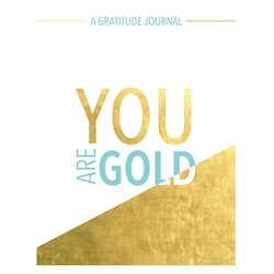 You Are Gold: A Gratitude Journal