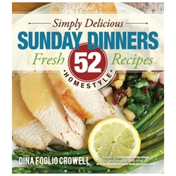 Simply Delicious Sunday Dinners: 52 Recipes