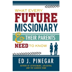 What Every Future Missionary and Their Parents Need to Know