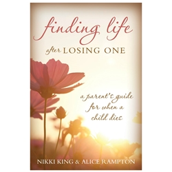 Finding Life after Losing One - eBook grief, grieving, children death, childs death
