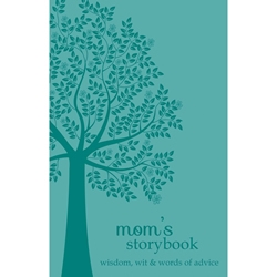 Moms Storybook: Wisdom, Wit, and Words of Advice