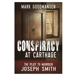 Conspiracy at Carthage: The Plot to Kill Joseph Smith - eBook