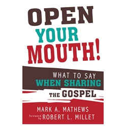 Open Your Mouth: What to Say When Sharing the Gospel sharing the gospel, social media, member missionary