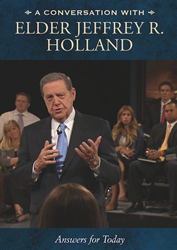 Answers For Today - A Conversation With Elder Jeffrey R. Holland DVD