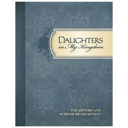 Daughters in My Kingdom: The History and Work of Relief Society - Softcover