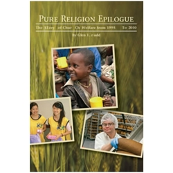 Pure Religion Epilogue: The Story of Church Welfare from 1995 to 2010