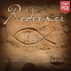 Redeemer: A Nashville Tribute to Jesus Christ CD