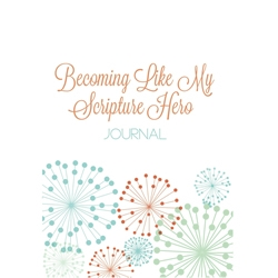 Becoming Like My Scripture Hero Journal - Girl Version yw values journal, yw journal, lds journal, lds scribble journal