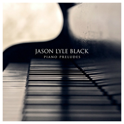 Jason Lyle Black: Piano Preludes CD