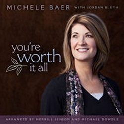 Michele Baer: Youre Worth It All CD